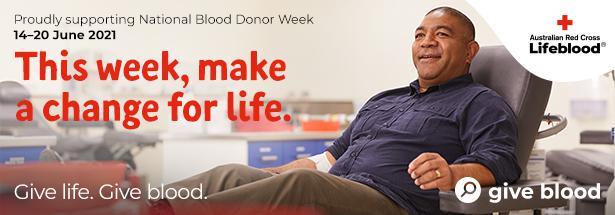 Lifeblood Donor Week 14 - 20 June 2021