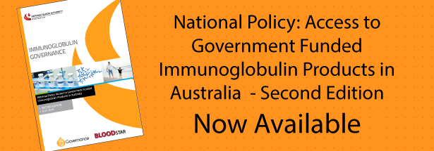 National Policy: Access to Government Funded Immunoglobulin Products in Australia  - Second Edition Now Available